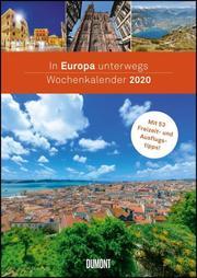 In Europa unterwegs Wochenkalender 2020 - Wandkalender - Format 21,0 x 29,7 cm