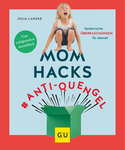 Mom Hacks #Anti-Quengel