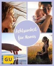 GU Aktion RG für Junge Familien - Achtsamkeit für Mamis
