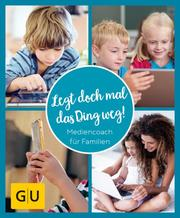 GU Aktion RG für Junge Familien - Legt doch mal das Ding weg!