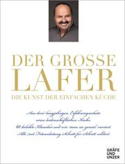 Der große Lafer - Die Kunst der einfachen Küche.