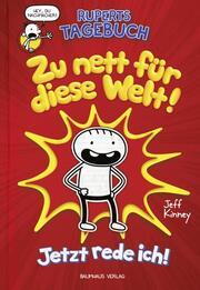Ruperts Tagebuch - Zu nett für diese Welt! - Cover