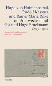 Hugo von Hofmannsthal, Rudolf Kassner und Rainer Maria Rilke im Briefwechsel mit Elsa und Hugo Bruckmann