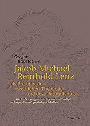 Jakob Michael Reinhold Lenz als Prediger der 'weltlichen Theologie' und des 'Naturalismus'