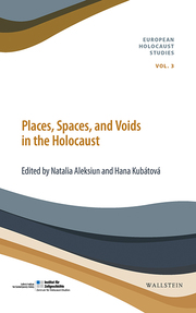 Places, Spaces and Voids in the Holocaust