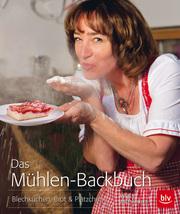 Das Mühlen-Backbuch