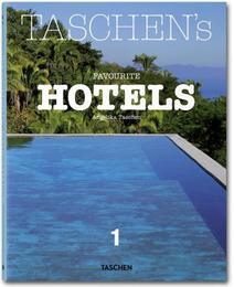 Taschen's Favorite Hotels 1