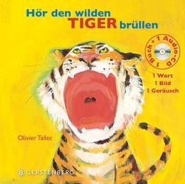 Hör den wilden Tiger brüllen