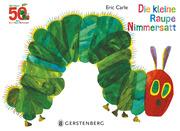 Die kleine Raupe Nimmersatt - Jubiläumsausgabe - Cover