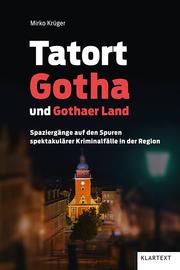 Tatort Gotha und Gothaer Land