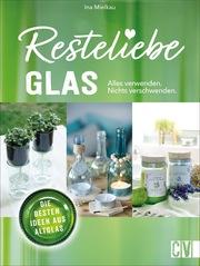 Resteliebe Glas - Alles verwenden, nichts verschwenden! - Cover