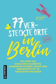 77 versteckte Orte in Berlin - Cover