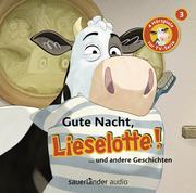 Gute Nacht, Lieselotte!