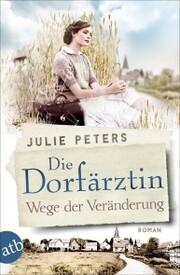 Die Dorfärztin - Wege der Veränderung - Cover
