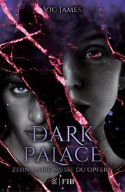 Dark Palace - Zehn Jahre musst du opfern