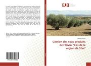 Gestion des sous produits de l'olivier 'Cas de la région de Sfax'
