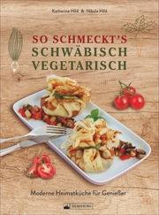 So schmeckt's schwäbisch vegetarisch - Cover