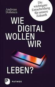 Wie digital wollen wir leben? - Cover