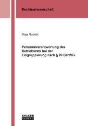 Rudelic Maja Personalverantwortung Des Betriebsrats Bei Der Eingruppierung Nach 99 BetrVG