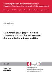 Qualitätsregelungssystem eines laser-chemischen Ätzprozesses für die metallische Mikroproduktion