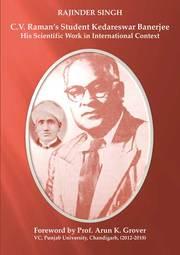 C.V. Raman's Student Kedareswar Banerjee