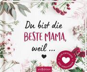 Du bist die beste Mama, weil ... - Cover