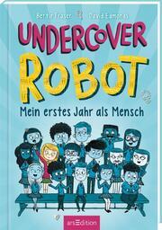 Undercover Robot - Mein erstes Jahr als Mensch - Cover