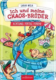 Ich und meine Chaos-Brüder - Achtung, fertig, Ferien! - Cover