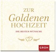 Zur Goldenen Hochzeit Die Besten Wünsche Gebundenes Buch