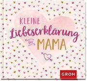 Kleine Liebeserklärung - für Mama - Cover