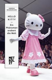 Hello Kitty - ein Phänomen erobert die Welt