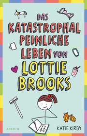 Das katastrophal peinliche Leben von Lottie Brooks
