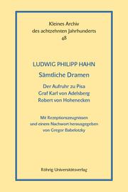 Sämtliche Dramen: Der Aufruhr zu Pisa - Graf Karl von Adelsberg - Robert von Hohenecken