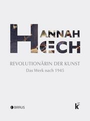Hannah Höch. Revolutionärin der Kunst