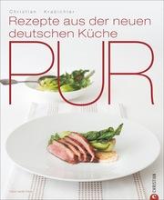 Pur - Rezepte aus der neuen deutschen Küche