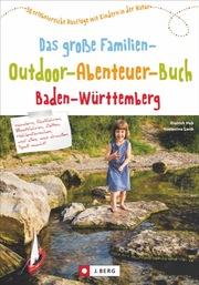 Das große Familien-Outdoor-Abenteuer-Buch Baden-Württemberg - Cover