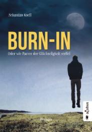 Burn-In. Oder wie Parzer der Glückseligkeit verfiel - Cover
