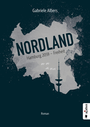Nordland. Hamburg 2059 - Freiheit - Cover