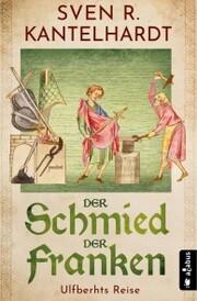 Der Schmied der Franken. Ulfberhts Reise - Cover