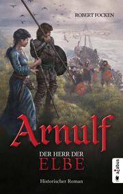 Arnulf. Der Herr der Elbe - Cover