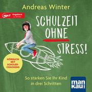 Schulzeit ohne Stress! Hörbuch mit Schülercoaching - Cover