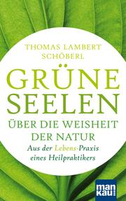 Grüne Seelen. Über die Weisheit der Natur - Cover
