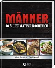 Männer - Das ultimative Kochbuch