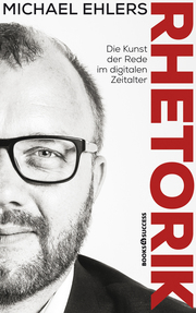 Rhetorik - Die Kunst der Rede im digitalen Zeitalter - Cover