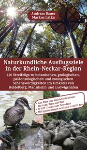 Naturkundliche Ausflugsziele in der Rhein-Neckar-Region - Cover