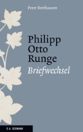 Philipp Otto Runge - Briefwechsel