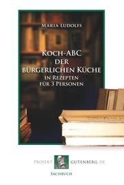 Koch-ABC der bürgerlichen Küche in Rezepten für 3 Personen
