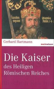 Die Kaiser des Heiligen Römischen Reiches