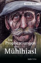 Die Prophezeiungen des Mühlhiasl - Cover
