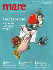 mare - Die Zeitschrift der Meere / No. 138 / Liebesbriefe